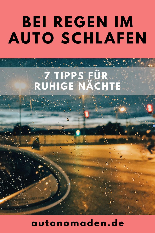 Bei Regen im Auto schlafen - 7 Tipps für ruhige Nächte - Pinterest